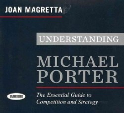 Understanding Michael Porter: The Essential Guide to Competition and Strategy (CD-Audio)