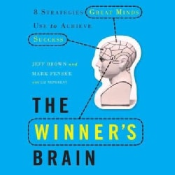The Winner's Brain: 8 Strategies Great Minds Use to Achieve Success (CD-Audio)