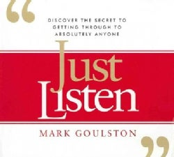 Just Listen: Discover the Secret to Getting Through to Absolutely Anyone (CD-Audio)