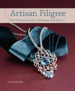Artisan Filigree: Wire Wrapping Jewelry Techniques and Projects (Paperback)