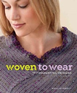 Woven to Wear: 17 Thoughtful Designs With Simple Shapes (Paperback)