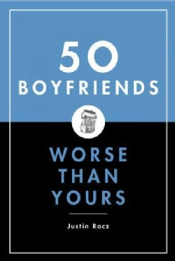 50 Boyfriends Worse Than Yours (Hardcover)