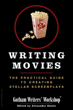 Writing Movies: The Practical Guide to Creating Stellar Screenplays (Paperback)