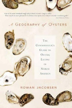 A Geography of Oysters: The Connoisseur's Guide to Oyster Eating in North America (Paperback)