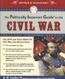 The Politically Incorrect Guide to the Civil War (Paperback)