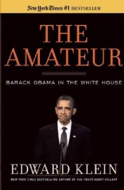The Amateur: Barack Obama in the White House (Hardcover)