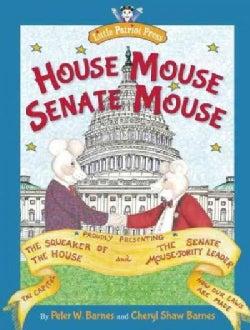 House Mouse, Senate Mouse: The Squeaker of the House and the Senate Mouse-jority Leader (Hardcover)