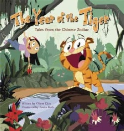 The Year of the Tiger: Tales from the Chinese Zodiac (Hardcover)