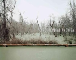 Richard Misrach & Kate Orff: Petrochemical America (Paperback)