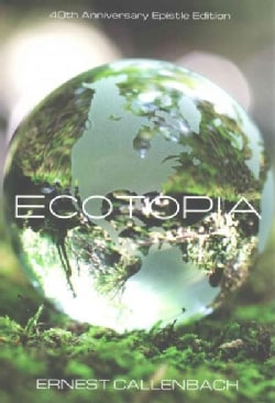 Ecotopia: The Notebooks and Reports of William Weston: Epistle Edition (Paperback)
