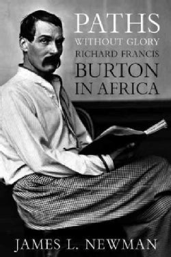 Paths Without Glory: Richard Francis Burton in Africa (Hardcover)