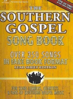 The Southern Gospel Song Book: Over 350 Songs in Fake Book Format: Lead Sheet Edition (Paperback)