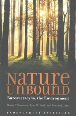Nature Unbound: Bureaucracy vs. the Environment (Paperback)