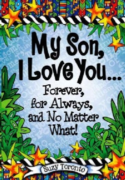 My Son, I Love You Forever, for Always, and No Matter What! (Hardcover)