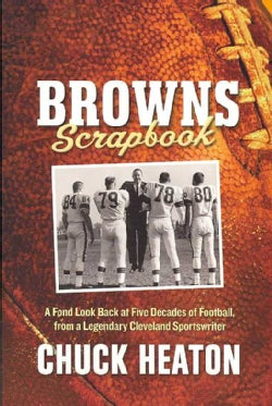 Browns Scrapbook: A Fond Look Back at Five Decades of Football (Paperback)