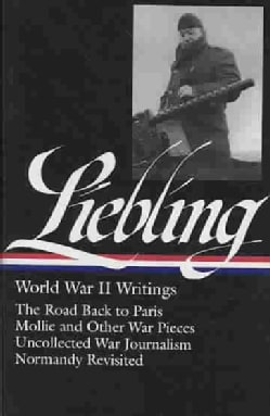 A. J. Liebling: World War II Writings (Hardcover)