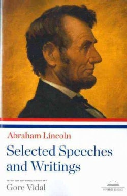 Abraham Lincoln Selected Speeches and Writings (Paperback)