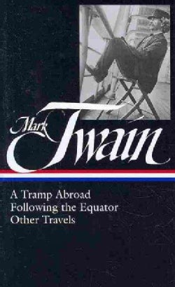 Mark Twain: A Tramp Abroad/ Following the Equator/ Other Travels (Hardcover)