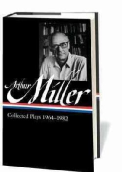 Arthur Miller: Collected Plays, 1964-1982 (Hardcover)