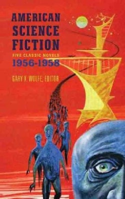 American Science Fiction: Five Classic Novels, 1956-1958 (Hardcover)