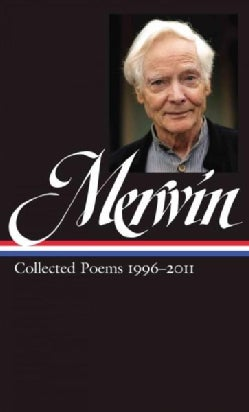 W. S. Merwin Collected Poems 1996-2011 (Hardcover)