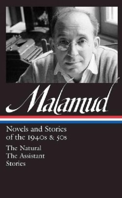 Bernard Malamud: Novels and Stories of the 1940s & 50s (Hardcover)
