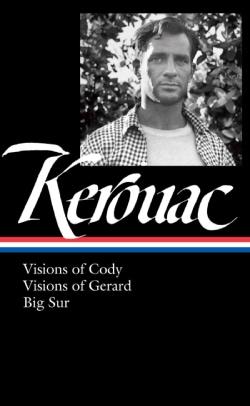 Jack Kerouac: Visions of Cody / Visions of Gerard / Big Sur (Hardcover)