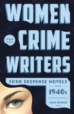 Women Crime Writers: Four Suspense Novels of the 1940s: Laura / The Horizontal Man / In a Lonely Place / The Blan... (Hardcover)