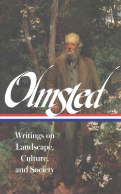 Frederick Law Olmsted: Writings on Landscape, Culture, and Society (Hardcover)