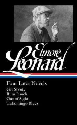 Later Novels: Get Shorty / Rum Punch / Out of Sight / Tishomingo Blues (Hardcover)