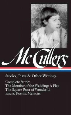 Carson Mccullers: Stories, Plays & Other Writings (Hardcover)