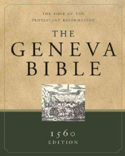 The Geneva Bible: A Facsimile of the 1560 Edition (Hardcover)