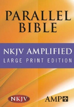 The Amplified Parallel Bible: New King James Version (Hardcover)