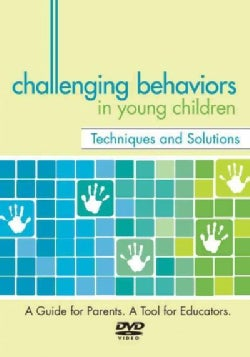 Challenging Behaviors in Young Children: Techniques and Solutions (DVD video)