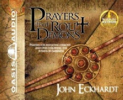 Prayers That Rout Demons: Prayers for Defeating Demons and Overthrowing the Power of Darkness (CD-Audio)