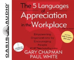 The 5 Languages of Appreciation in the Workplace: Empowering Organizations by Encouraging People (CD-Audio)
