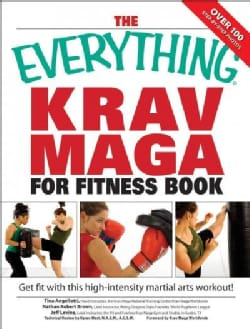 The Everything Krav Maga for Fitness Book: Get Fit Fast With This High-intensity Martial Arts Workout (Paperback)