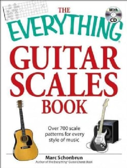 The Everything Guitar Scales Book: Over 700 Scale Patterns for Every Style of Music