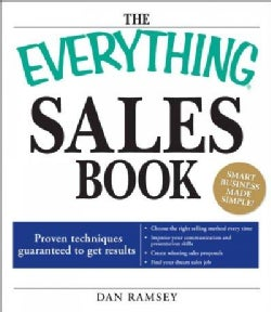 The Everything Sales Book: Proven Techniques Guaranteed to Get Results (Paperback)