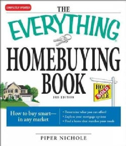 The Everything Homebuying Book: How to Buy Smart -- in Any Market (Paperback)