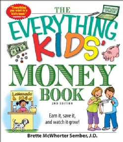 The Everything Kids' Money Book: Earn It, Save It, and Watch It Grow! (Paperback)