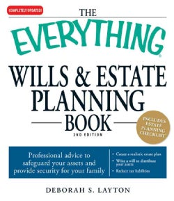 The Everything Wills & Estate Planning Book: Professional Advice to Safeguard Your Assests and Provide Security f... (Paperback)