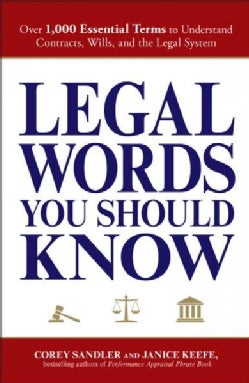 Legal Words You Should Know: Over 1,000 Essential Words to Understand Contracts, Wills, and the Legal System (Paperback)