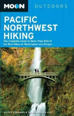 Moon Outdoors Pacific Northwest Hiking: The Complete Guide to More Than 900 of the Best Hikes in Washington and O... (Paperback)
