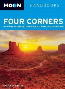 Moon Handbooks Four Corners: Including Navajo and Hopi Country, Moab, and Lake Powell (Paperback)