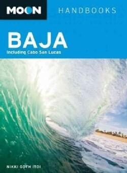Moon Handbooks Baja: Including Cabo San Lucas (Paperback)