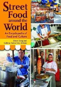 Street Food Around the World: An Encyclopedia of Food and Culture (Hardcover)