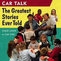 Car Talk: The Greatest Stories Ever Told: Once upon a Car Fire (CD-Audio)