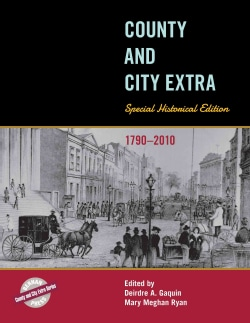 County and City Extra: Special Historical Edition, 1790-2010 (Hardcover)