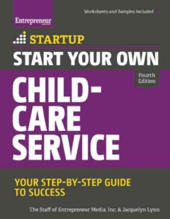 Start Your Own Child-Care Service: Homebased-Commercial-Transportation (Paperback)